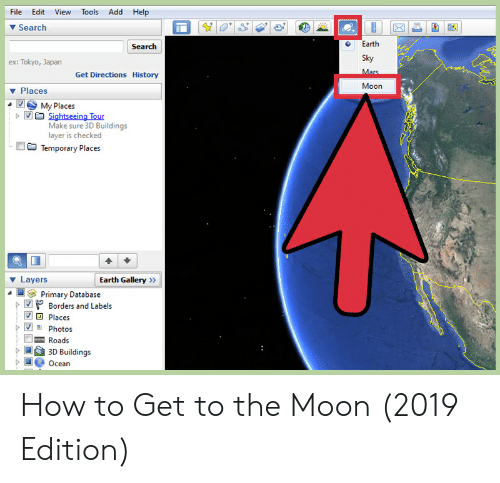 Earth, Help, and History: Add Help  File Edit View  Tools  Search  Earth  Search  Sky  ex: Tokyo, Japan  Mars  Get Directions History  Moon  Places  My Places  Sightseeing Tour  Make sure 3D Buildings  layer is checked  Temporary Places  Earth Gallery  Layers  Primary Database  Borders and Labels  Places  Photos  Roads  3D Buildings  Ocean How to Get to the Moon (2019 Edition)