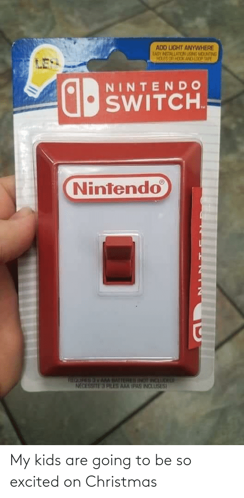 Christmas, Nintendo, and Holes: ADD LIGHT ANYWHERE  EASY INSTALLATION LISMS MOUNTING  HOLES OR HOOK AND LOO TAPE  NINTENDO  SWITCH.  Nintendo  THEOURESAMM IATTERU INOT INCAUOH L  NECESSITE 3 PLES AAA IPAS INCLUSES My kids are going to be so excited on Christmas