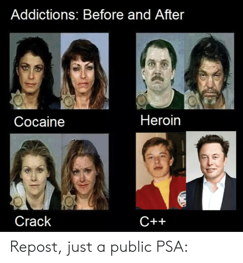 before and after: Addictions: Before and After  Heroin  Соcaine  Crack  С++ Repost, just a public PSA: