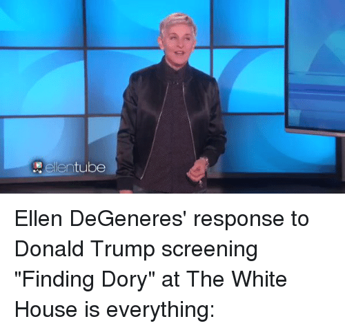 "Ellen Degenerates: Adele entube Ellen DeGeneres' response to Donald Trump screening ""Finding Dory"" at The White House is everything:"