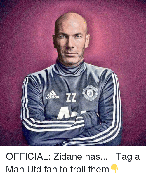 Adidas, Memes, and Troll: adidas OFFICIAL: Zidane has... . Tag a Man Utd fan to troll them👇