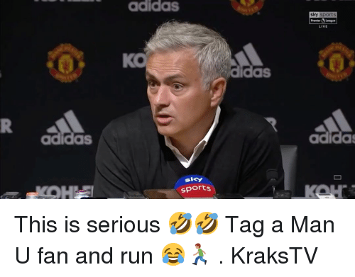 Adidas, Memes, and Premier League: adidas  sky sports  Premier League  LIVE  KO  as  adidas  adida  sky  sports This is serious 🤣🤣 Tag a Man U fan and run 😂🏃🏽 . KraksTV
