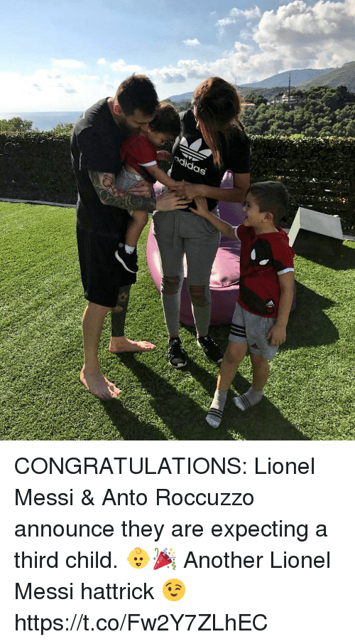 Memes, Lionel Messi, and Congratulations: adldas CONGRATULATIONS: Lionel Messi & Anto Roccuzzo announce they are expecting a third child. 👶🎉  Another Lionel Messi hattrick 😉 https://t.co/Fw2Y7ZLhEC
