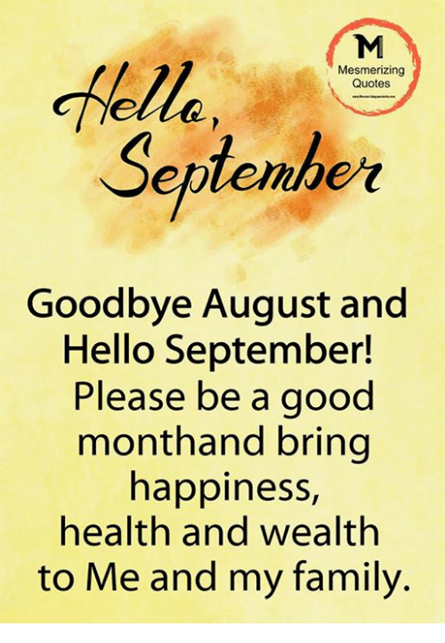 Family, Hello, And Memes: Aelle Mesmerizing Quotes Septembe Goodbye August  And Hello September