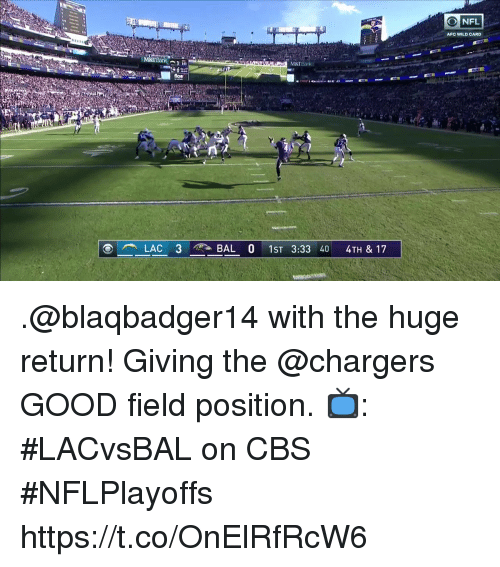 Memes, Cbs, and Chargers: AFC WILD CARD  M&T  M&TE .@blaqbadger14 with the huge return! Giving the @chargers GOOD field position.  📺: #LACvsBAL on CBS #NFLPlayoffs https://t.co/OnElRfRcW6