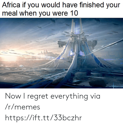 Africa: Africa if you would have finished your  meal when you were 10 Now I regret everything via /r/memes https://ift.tt/33bczhr
