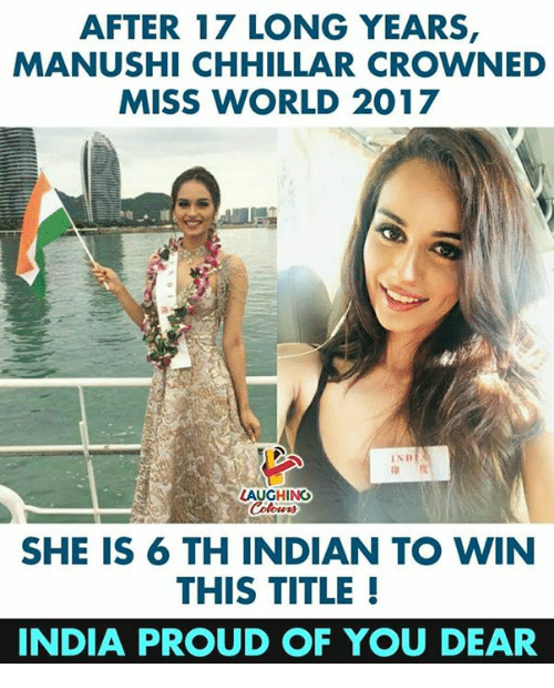 India, World, and Indian: AFTER 17 LONG YEARS,  MANUSHI CHHILLAR CROWNED  MISS WORLD 2017  IND  印度  LAUGHING  Colowrs  SHE IS 6 TH INDIAN TO WIN  THIS TITLE!  INDIA PROUD OF YOU DEAR