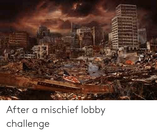 Lobby Challenge: After a mischief lobby challenge