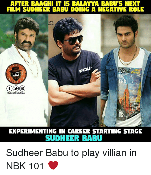Memes, 🤖, and Villians: AFTER BAAGHI IT IS BALAYYA BABU'S NEXT  FILM SUDHEER BABU DOING A NEGATIVE ROLE  LMS  EXPERIMENTING IN CAREER STARTING STAGE  SUD HEER BABU Sudheer Babu to play villian in NBK 101 ❤