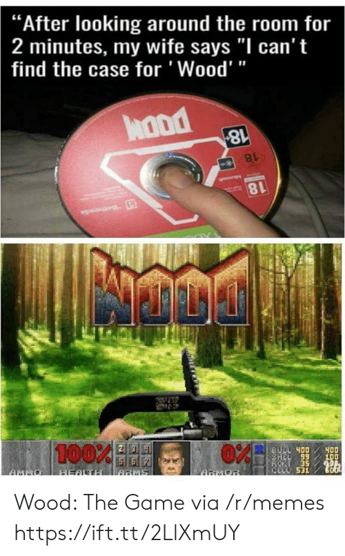 """Anaconda, Memes, and The Game: """"After looking around the room for  2 minutes, my wife says """"I can't  find the case for 'Wood'""""  hond  8l  100%  89  CELL 531 Wood: The Game via /r/memes https://ift.tt/2LlXmUY"""