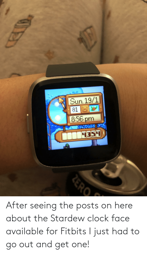 seeing: After seeing the posts on here about the Stardew clock face available for Fitbits I just had to go out and get one!
