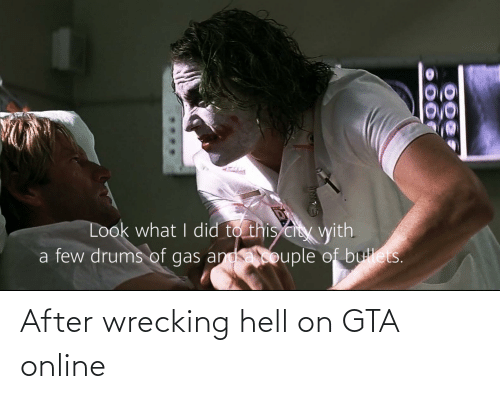 wrecking: After wrecking hell on GTA online