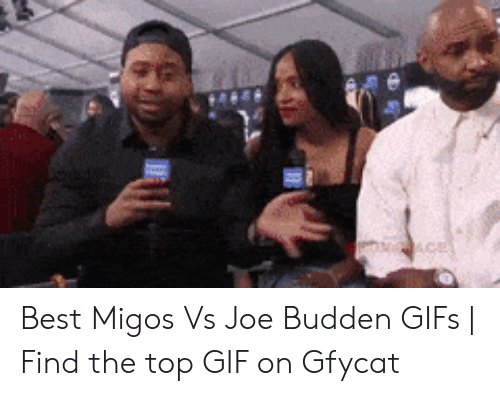 Migos Joe Budden Memes: AGE Best Migos Vs Joe Budden GIFs | Find the top GIF on Gfycat