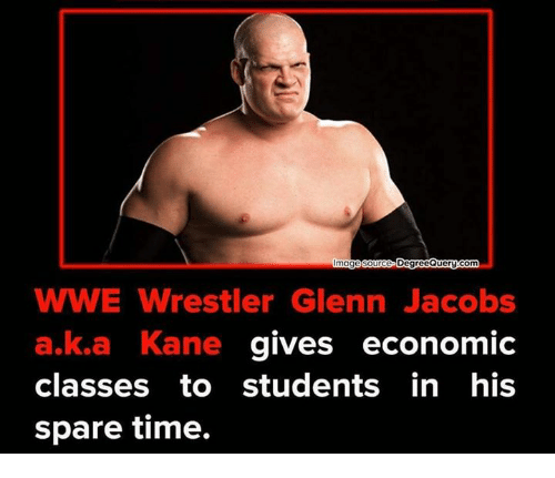 Memes, Glenn Jacobs, and 🤖: age source D  QueryXcom  WWE Wrestler Glenn Jacobs  a,ka Kane  gives economic  classes to students in his  spare time.