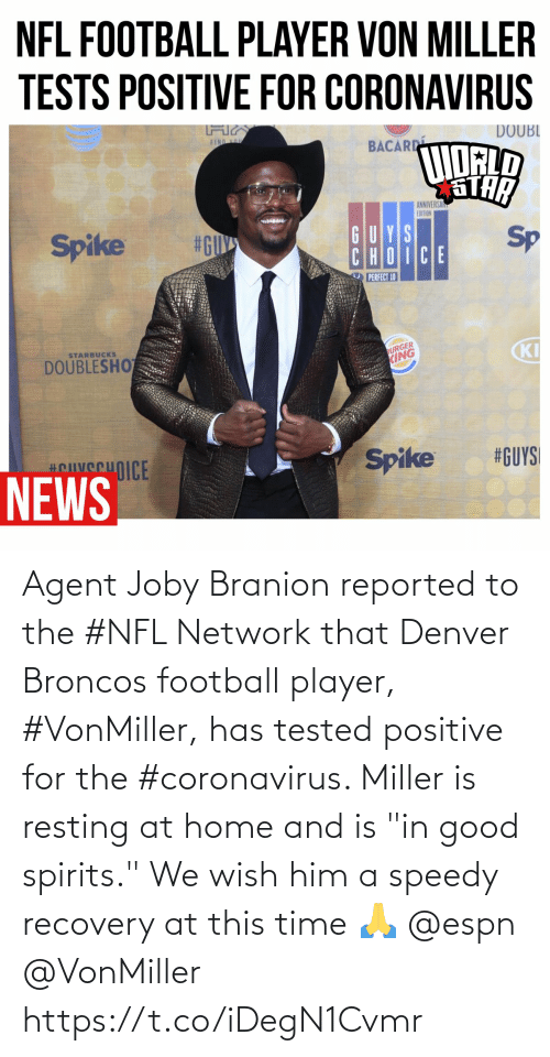 """Resting: Agent Joby Branion reported to the #NFL Network that Denver Broncos football player, #VonMiller, has tested positive for the #coronavirus. Miller is resting at home and is """"in good spirits."""" We wish him a speedy recovery at this time 🙏 @espn @VonMiller https://t.co/iDegN1Cvmr"""