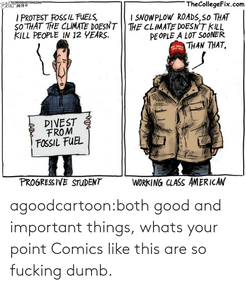 Comics: agoodcartoon:both good and important things, whats your point   Comics like this are so fucking dumb.