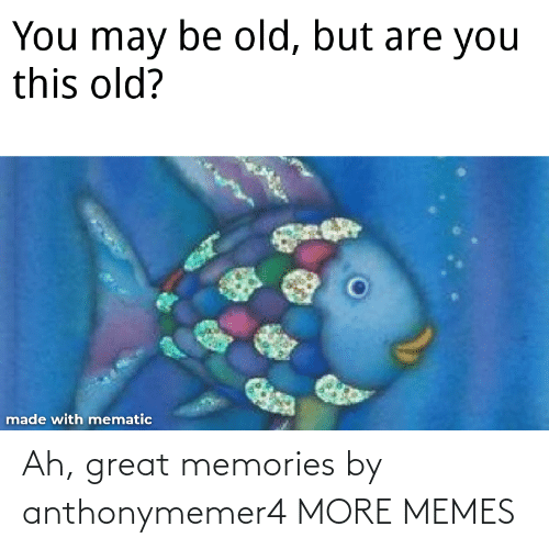 Dank, Memes, and Target: Ah, great memories by anthonymemer4 MORE MEMES