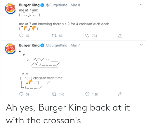 Burger King: Ah yes, Burger King back at it with the crossan's