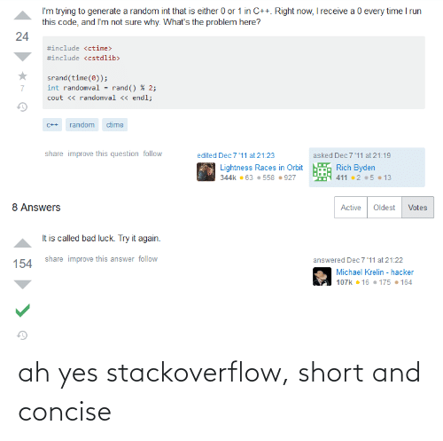 short: ah yes stackoverflow, short and concise