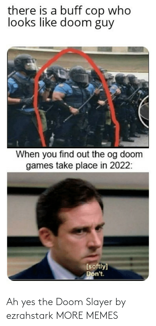 yes: Ah yes the Doom Slayer by ezrahstark MORE MEMES