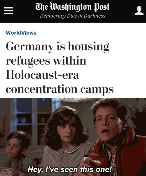 housing: ahe Washington postL  Democracy Diesin Darkness  WorldViews  Germany is housing  refugees within  Holocaust-era  concentration camps  Hey, l've seen this one!