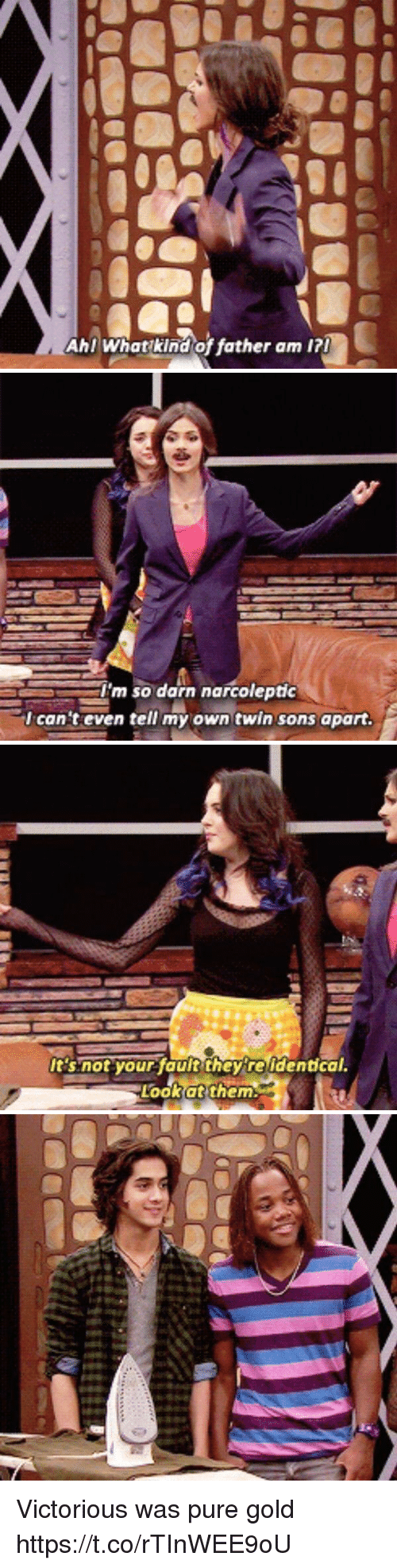 Victorious, Girl Memes, and Gold: Ahl What kind of father am 1?   'm so darn narcoleptc  I can't even tell my own twin sons apart.   It'snot your faut they reidentical.  Look at them Victorious was pure gold https://t.co/rTInWEE9oU