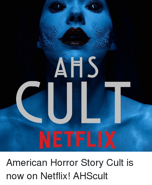 american horror: AHS  CULT  NETFLIX American Horror Story Cult is now on Netflix! AHScult