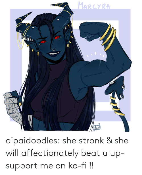 will: aipaidoodles:  she stronk & she will affectionately beat u up–support me on ko-fi !!