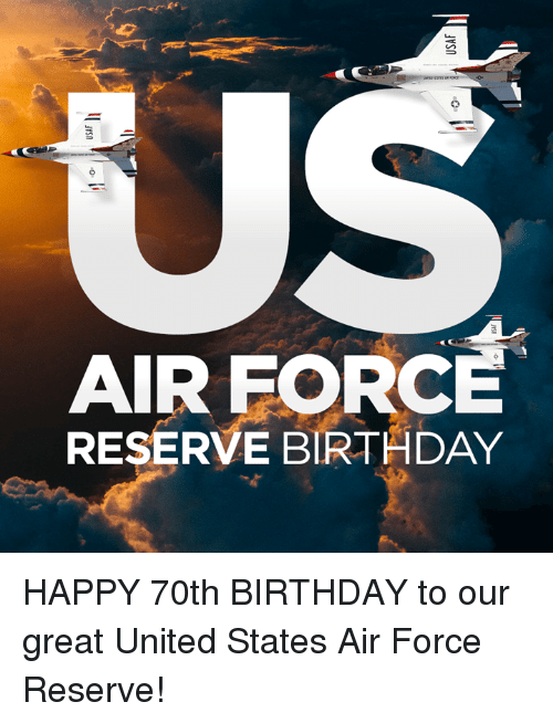 Birthday, Air Force, and Happy: AIR FORCE  RESERVE BIRTHDAY  ea HAPPY 70th BIRTHDAY to our great United States  Air Force Reserve!