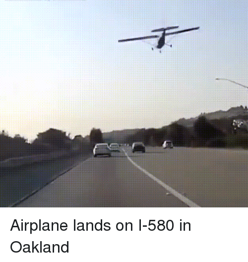 Airplane and  Oakland: Airplane lands on I-580 in Oakland