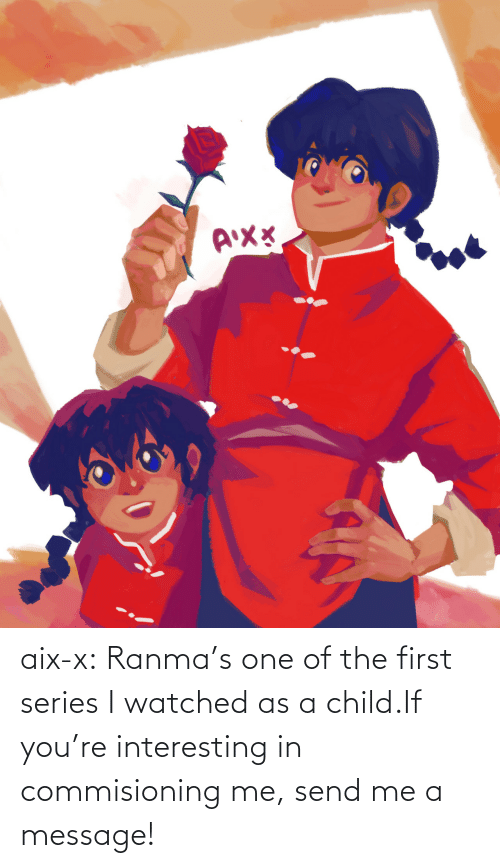 series: aix-x:  Ranma's one of the first series I watched as a child.If you're interesting in commisioning me, send me a message!