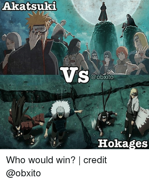 Memes, 🤖, and Who: Akatsuki  Vs 01  @obxito  Hokages Who would win? | credit @obxito