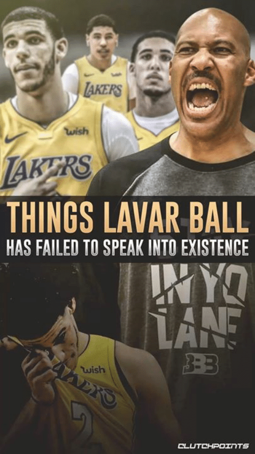 Speak, Ball, and Existence: AKERS  wish  AKERS  THINGS LAVAR BALL  HAS FAILED TO SPEAK INTO EXISTENCE  RYO  twish