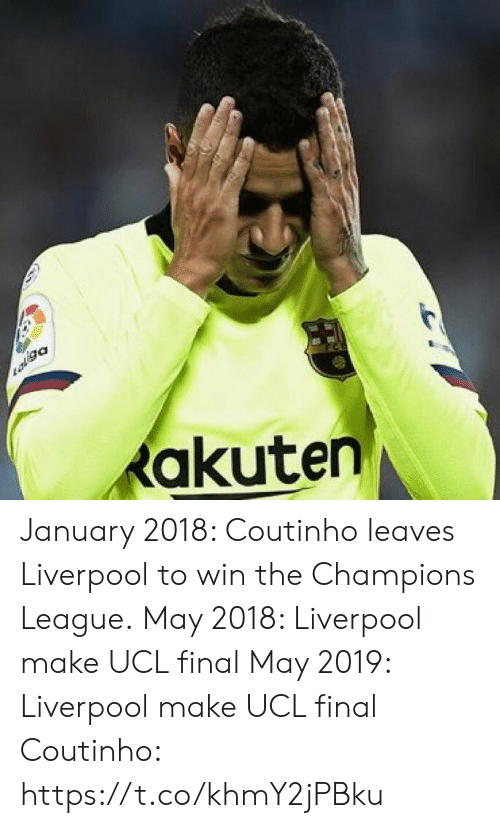 Soccer, Liverpool F.C., and Champions League: akuten January 2018: Coutinho leaves Liverpool to win the Champions League.  May 2018: Liverpool make UCL final   May 2019: Liverpool make UCL final   Coutinho: https://t.co/khmY2jPBku