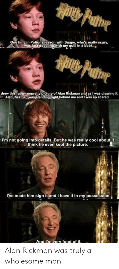 man: Alan Rickman was truly a wholesome man