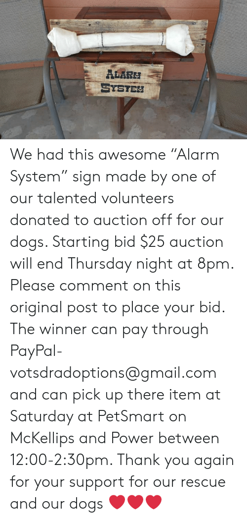 "Dogs, Memes, and Thank You: ALARM  SYSTEH We had this awesome ""Alarm System"" sign made by one of our talented volunteers donated to auction off for our dogs. Starting bid $25 auction will end Thursday night at 8pm. Please comment on this original post to place your bid.  The winner can pay through PayPal- votsdradoptions@gmail.com and can pick up there item at Saturday at PetSmart on McKellips and Power between 12:00-2:30pm.  Thank you again for your support for our rescue and our dogs ❤️❤️❤️"