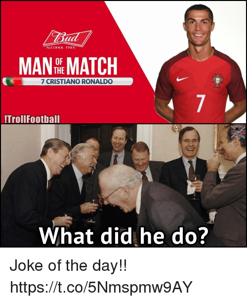 Jokes Of The Day: ALCOHOL FREE  THE  7 CRISTIANO RONALDO  Troll Football  What did he do?  OCCER2 Joke of the day!! https://t.co/5Nmspmw9AY