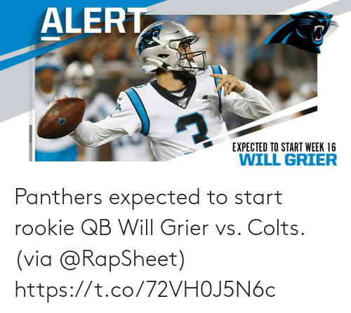 Panthers: ALERT  SEASONS  EXPECTED TO START WEEK 16  WILL GRIER Panthers expected to start rookie QB Will Grier vs. Colts. (via @RapSheet) https://t.co/72VH0J5N6c