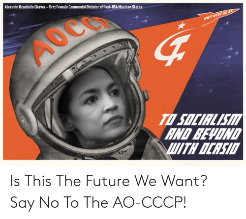 Future, Communist, and Mexican: Alexenin Ocastalin Chavez- Flrst Female Communist Dictator of Post-USA Mexican States  RED N  SOCIRLISM  ND BEVEND  UITH OCRSII Is This The Future We Want? Say No To The AO-CCCP!