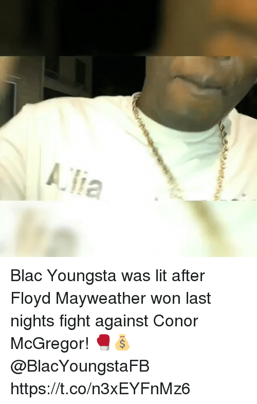alias: Alia Blac Youngsta was lit after Floyd Mayweather won last nights fight against Conor McGregor! 🥊💰 @BlacYoungstaFB https://t.co/n3xEYFnMz6