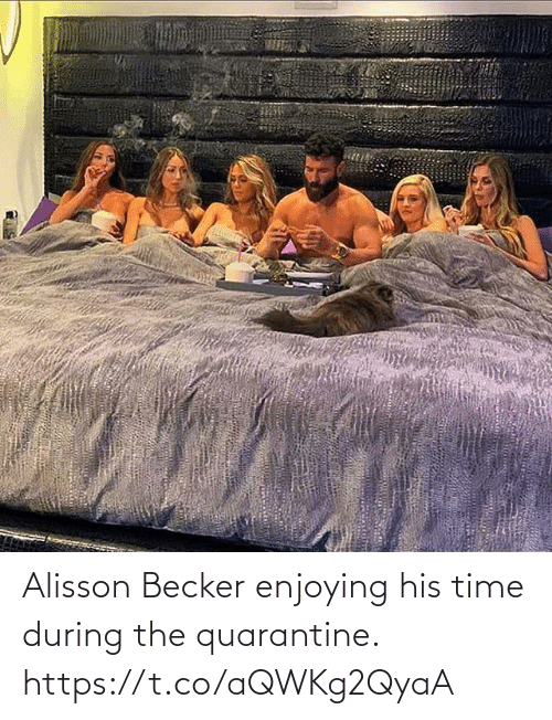 His: Alisson Becker enjoying his time during the quarantine. https://t.co/aQWKg2QyaA