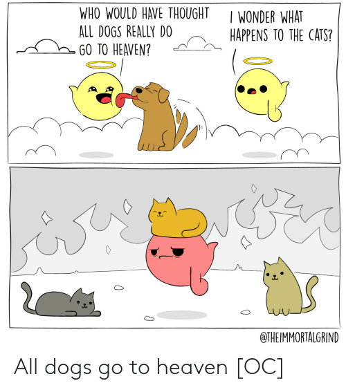 Heaven: All dogs go to heaven [OC]