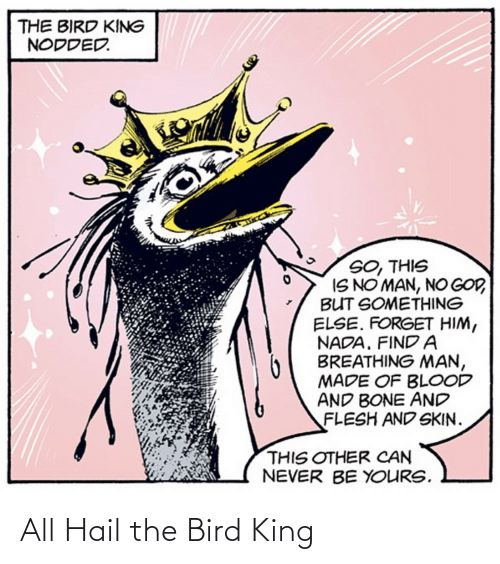 bird: All Hail the Bird King