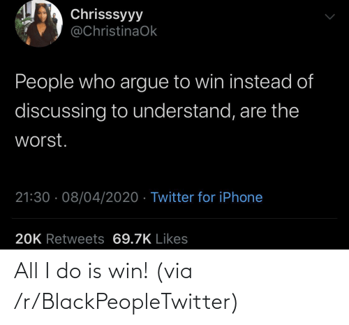 win: All I do is win! (via /r/BlackPeopleTwitter)