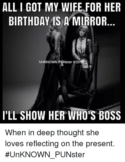 All I Got My Wife For Her Birthday Is A Mirror Unknown