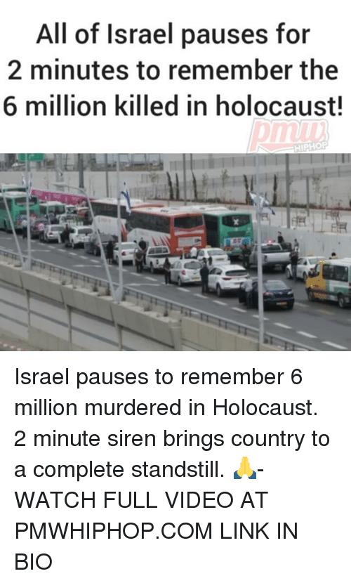 Sirening: All of Israel pauses for  2 minutes to remember the  6 million killed in holocaust!  HIPHOP Israel pauses to remember 6 million murdered in Holocaust. 2 minute siren brings country to a complete standstill. 🙏- WATCH FULL VIDEO AT PMWHIPHOP.COM LINK IN BIO
