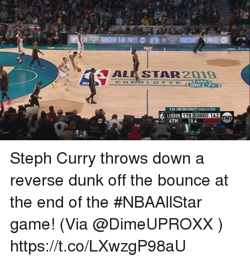 Charlotte: ALL STAR2019  CHFTRLOTTE  ALL-STAR 2019 CHARLOTTE PRESENTED BY CIA  LEBRON 178  4TH 10.4  GIANNIS 162 Steph Curry throws down a reverse dunk off the bounce at the end of the #NBAAllStar game!   (Via @DimeUPROXX )  https://t.co/LXwzgP98aU