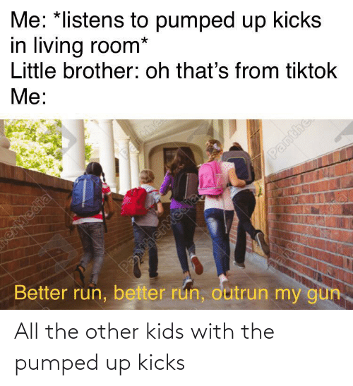 kicks: All the other kids with the pumped up kicks