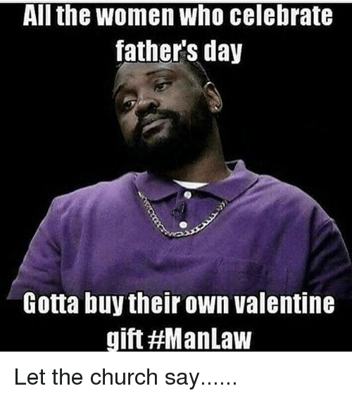 All The Women Who Celebrate Father S Day Gotta Buy Their Own