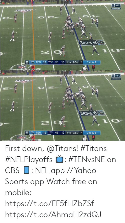 ten: AllA  NFL  AFC WILD CARD  <L  3RD-&8  TEN 14  7 NE  13 4TH 2:54  3RD & 8   All  NFL  AFC WILD CARD  (L  3RD-&8  10  TEN 14  7 NE  13 4TH 2:54  3RD & 8 First down, @Titans! #Titans #NFLPlayoffs  📺: #TENvsNE on CBS 📱: NFL app // Yahoo Sports app Watch free on mobile: https://t.co/EF5fHZbZSf https://t.co/AhmaH2zdQJ
